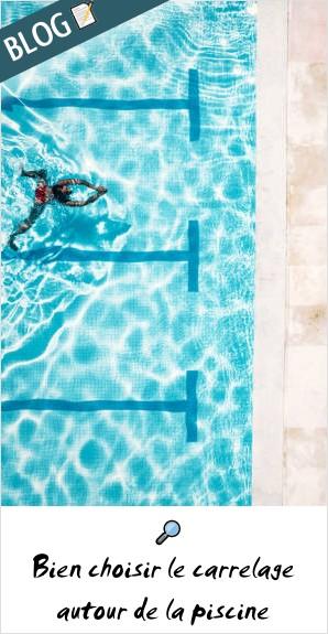 Bien choisir son carrelage autours de la piscine